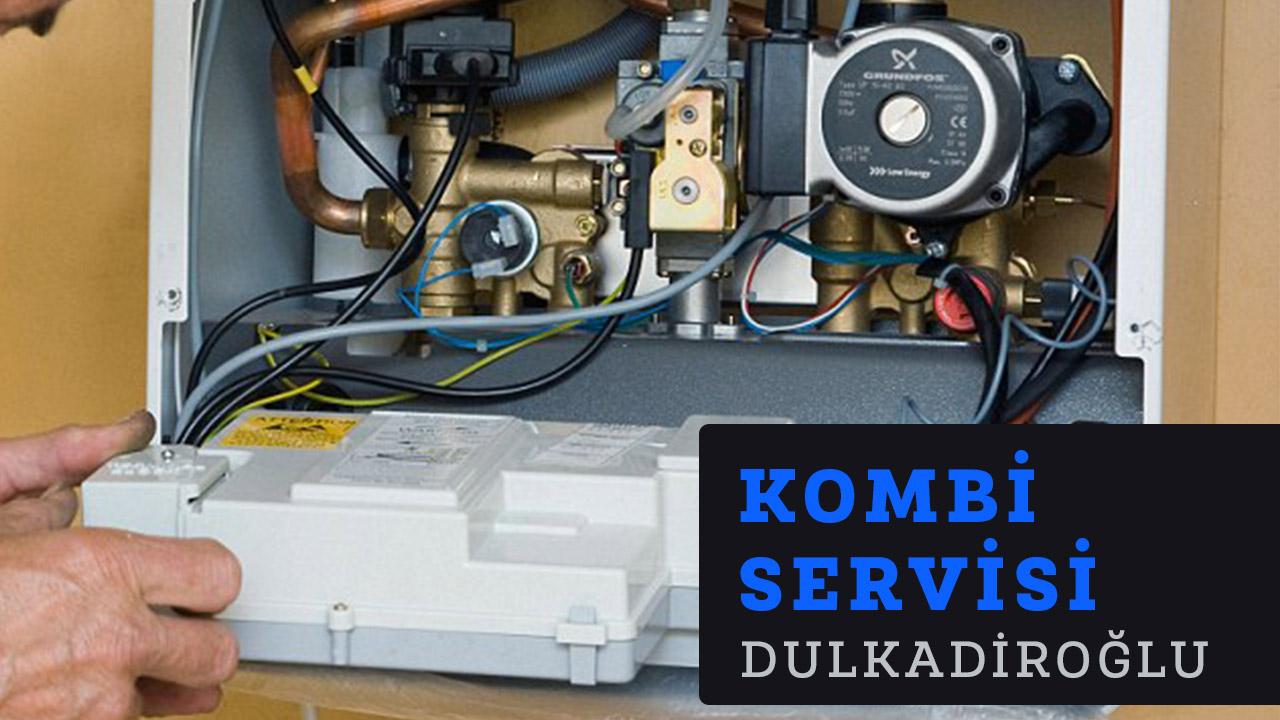 Dulkadiroğlu Kombi Servisi