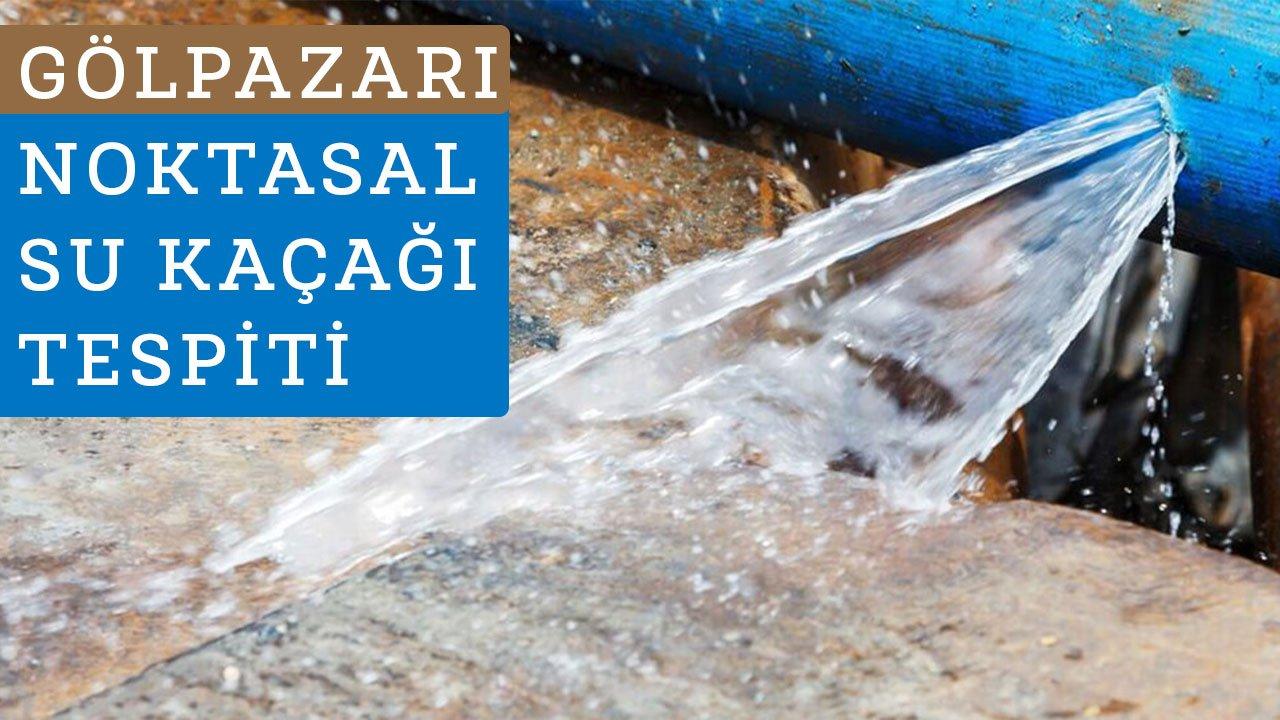 Gölpazarı Su Kaçağı Tespiti