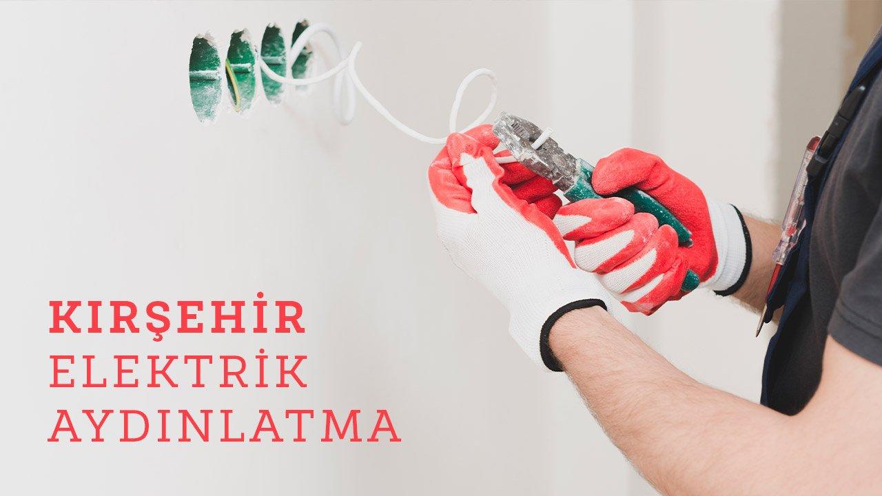 Kırşehir Elektrik Ustası