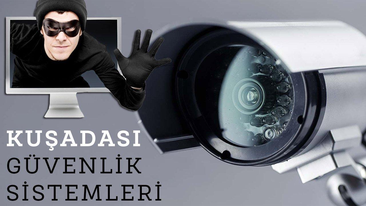 Kuşadası Güvenlik Kamera Sistemleri